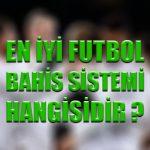 En iyi futbol bahis sistemi hangisidir ?