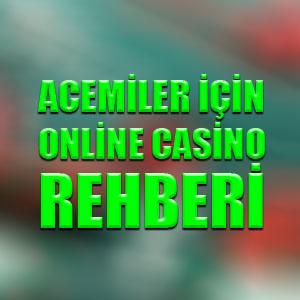 Acemiler için online casino rehberi