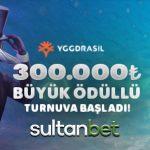 Sultanbet 300.000 TL ödüllü slot turnuvası